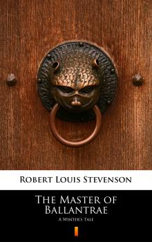 Читать The Master of Ballantrae - Robert Louis Stevenson