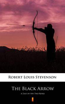 Читать The Black Arrow - Robert Louis Stevenson