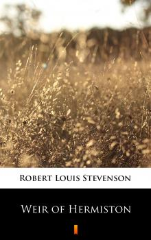 Читать Weir of Hermiston - Robert Louis Stevenson