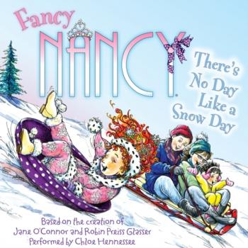 Читать Fancy Nancy: There's No Day Like a Snow Day - Jane  O'Connor