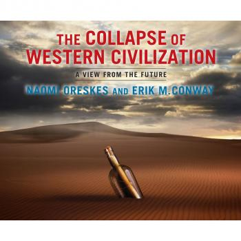 Читать The Collapse of Western Civilization - A View from the Future (Unabridged) - Naomi Oreskes