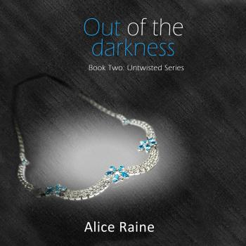 Читать Out of the Darkness - Untwisted, Book 2 (Unabridged) - Alice Raine