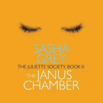 Читать The Janus Chamber - The Juliette Society, Book 2 (Unabridged) - Sasha  Grey