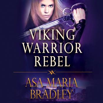 Читать Viking Warrior Rebel - Viking Warriors 2 (Unabridged) - Asa Maria Bradley
