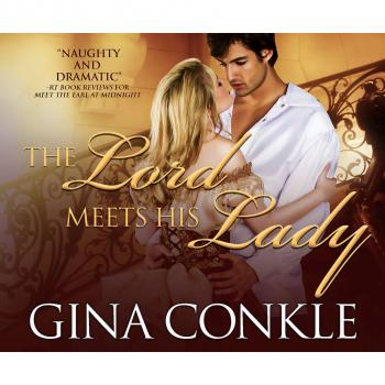 Читать The Lord Meets His Lady - Midnight Meetings 3 (Unabridged) - Gina Conkle