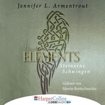 Читать Steinerne Schwingen - Dark Elements 1 - Jennifer L. Armentrout