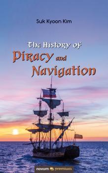 Читать The History of Piracy and Navigation - Dr. Suk Kyoon Kim