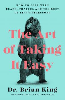 Читать The Art of Taking It Easy - Brian King