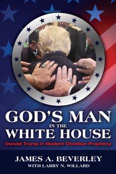 Читать God's Man in the White House - James A Beverley