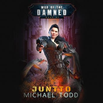 Читать Juntto - A Supernatural Action Adventure Opera - War of the Damned, Book 7 (Unabridged) - Laurie Starkey S.