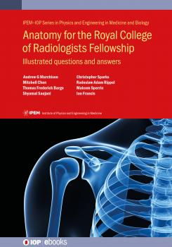 Читать Anatomy for the Royal College of Radiologists Fellowship - Malcolm Sperrin
