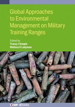 Читать Global Approaches to Environmental Management on Military Training Ranges - Tracey Temple