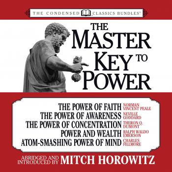 Читать The Master Key to Power (Condensed Classics) - Miitch Horowitz