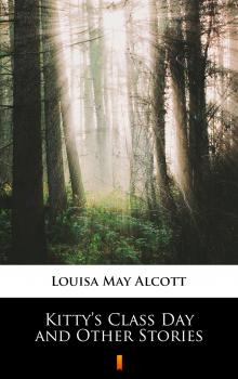 Читать Kitty's Class Day and Other Stories - Louisa May Alcott