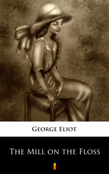 Читать The Mill on the Floss - George Eliot