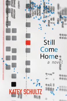 Читать Still Come Home - Katey Schultz