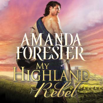 Читать My Highland Rebel - Highland Trouble 2 (Unabridged) - Amanda Forester