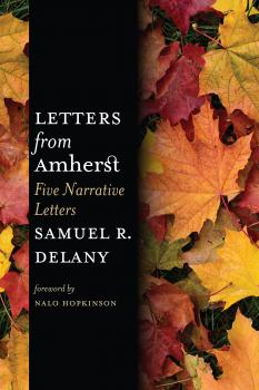 Читать Letters from Amherst - Samuel R. Delany