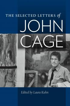 Читать The Selected Letters of John Cage - John Cage