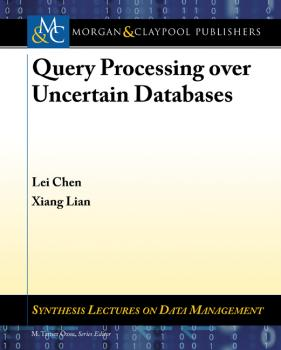 Читать Query Processing over Uncertain Databases - Lei Chen