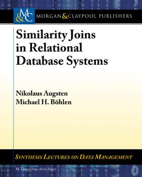 Читать Similarity Joins in Relational Database Systems - Nikolaus Augsten