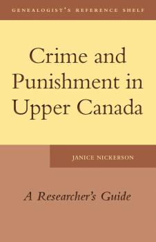 Читать Crime and Punishment in Upper Canada - Janice Nickerson