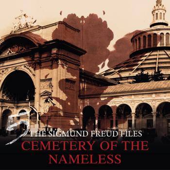 Читать A Historical Psycho Thriller Series - The Sigmund Freud Files, Episode 5: Cemetery of the Nameless - Heiko Martens