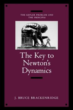 Читать The Key to Newton's Dynamics - J. Bruce Brackenridge