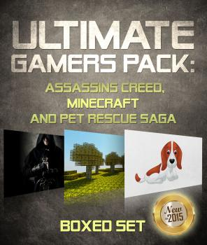 Читать Ultimate Gamers Pack Assassins Creed, Minecraft and Pet Rescue Saga - Speedy Publishing