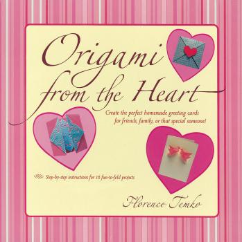 Читать Origami from the Heart Kit Ebook - Florence Temko