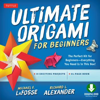 Читать Ultimate Origami for Beginners Kit Ebook - Michael G. LaFosse