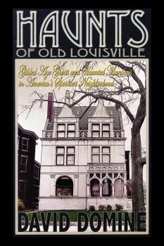 Читать Haunts of Old Louisville - David Domine