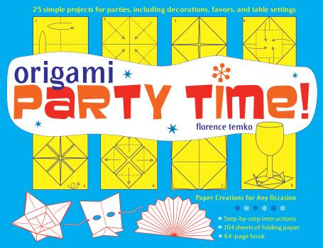 Читать Origami Party Time! Ebook - Florence Temko