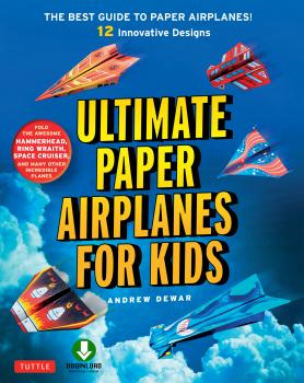 Читать Ultimate Paper Airplanes for Kids - Andrew Dewar