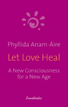 Читать Let Love Heal - Phyllida Anam-Áire