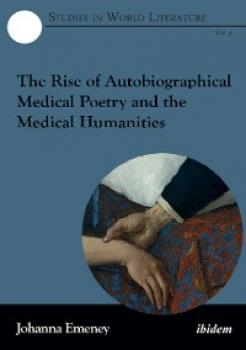 Читать The Rise of Autobiographical Medical Poetry and the Medical Humanities - Johanna Emeney