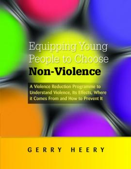 Читать Equipping Young People to Choose Non-Violence - Gerry Heery