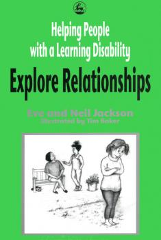 Читать Helping People with a Learning Disability Explore Relationships - Eve and Neil Jackson