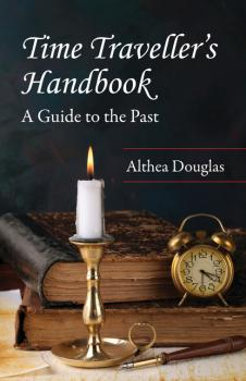 Читать Time Traveller's Handbook - Althea Douglas