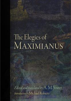 Читать The Elegies of Maximianus - Maximianus