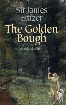 Читать The Golden Bough - Sir James George Frazer
