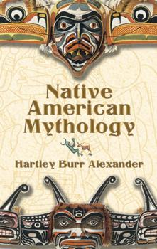 Читать Native American Mythology - Hartley Burr Alexander