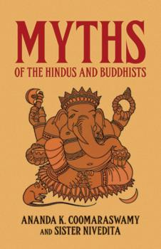 Читать Myths of the Hindus and Buddhists - Sister Nivedita