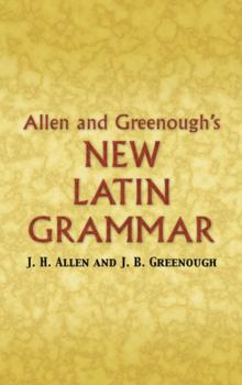 Читать Allen and Greenough's New Latin Grammar - James B Greenough