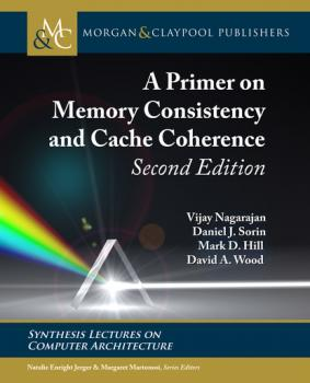 Читать A Primer on Memory Consistency and Cache Coherence - David A. Wood