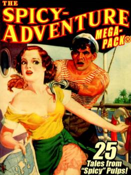 Читать The Spicy-Adventure MEGAPACK ®: 25 Tales from the