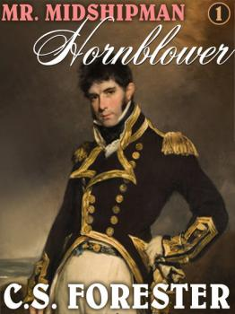 Читать Mr. Midshipman Hornblower - C S. Forester