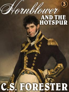 Читать Hornblower and the Hotspur - C S. Forester