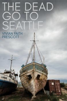 Читать The Dead Go to Seattle - Vivian Faith Prescott