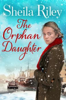 Читать The Orphan Daughter - Sheila Riley